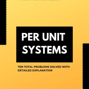 Per Unit System: Problem Solved For Easy Understanding (continued)